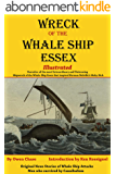 Wreck of the Whale Ship Essex - Illustrated - NARRATIVE OF THE MOST EXTRAORDINARY AND DISTRESSING SHIPWRECK OF THE WHALE-SHIP ESSEX: Original News Stories ... Whale Attacks & Cannibals (English Edition)
