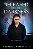 Released from the Darkness (Concealed in the Shadows Book 2)