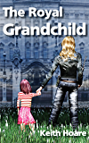 The Royal Grandchild (Trafficker series featuring Karen Marshall Book 5)