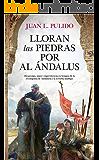 Lloran las piedras por Al Ándalus (Novela Histórica)