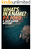 What's In A Name? (Dave Slater Mystery Series Book 9)