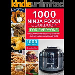 1000 Ninja Foodi Cookbook for Everyone: Ultimate Ninja Foodi Recipes Cookbook for Beginners & Advanced Users?Quick…