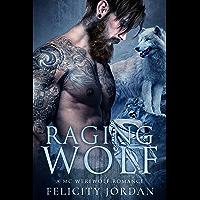 Raging Wolf: A MC Werewolf Romance (English Edition)