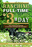 Ranching Full-Time on Three Hours a Day: Real-World Validation of Holistic Systems for Stockmen