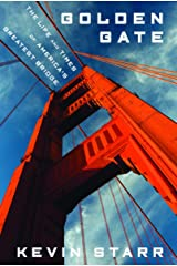Golden Gate: The Life and Times of America's Greatest Bridge Kindle Edition