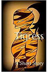 Tigress: A Short Story Kindle Edition