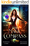 The Magic Compass: An Urban Fantasy Action Adventure (The Adventures of Maggie Parker Book 1)