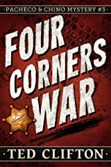 Four Corners War (Pacheco & Chino Mysteries Book 3) Kindle Edition