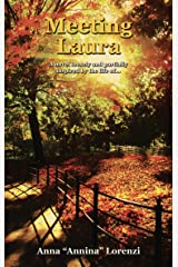 Meeting Laura: A novel loosely and partially inspired by the life of... Kindle Edition