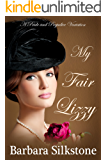 My Fair Lizzy: A Pride and Prejudice Regency Variation