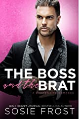 The Boss and the Brat: A Billionaire Romance Kindle Edition