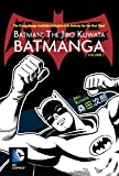 Batman: The Jiro Kuwata Batmanga Vol. 2: The Classic Manga Available in English in Its Entirety for the First Time!