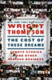 The Cost of These Dreams: Sports Stories and
