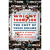 The Cost of These Dreams: Sports Stories and Other Serious Business (English Edition)