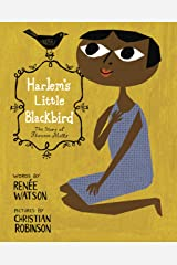 Harlem's Little Blackbird: The Story of Florence Mills Kindle Edition