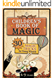 Children's Book of Magic: 30 Magic Tricks for Young Wizards (Educational series for kids 4-9 years)