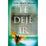 Te dejé ir (Spanish Edition)