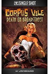 Corpus Vile: Death on Broadstreet Kindle Edition
