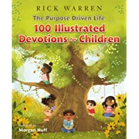 The Purpose Driven Life 100 Illustrated Devotions for Children