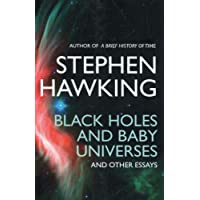 Black Holes And Baby Universes And Other Essays