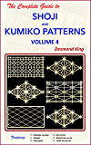 The Complete Guide to Shoji and Kumiko Patterns Volume 4