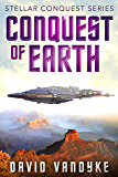 Conquest of Earth (Stellar Conquest Series Book 4)
