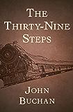 The Thirty-Nine Steps (Richard Hannay Book 1)
