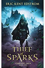 Thief of Sparks (New & Lengthened Novel Edition) (Starside Saga Book 1) Kindle Edition