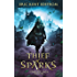 Thief of Sparks (New & Lengthened Novel Edition) (Starside Saga Book 1)