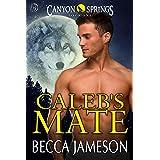 Caleb's Mate (Canyon Springs Book 1)
