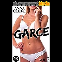 Garce (Tome 3): (Nouvelle Romance Adulte -18, Interdit, Alpha Male, Initiation) (English Edition)