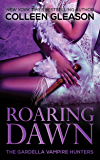 Roaring Dawn: Macey Gardella & Max Denton Book 5 (The Gardella Vampire Hunters 10)