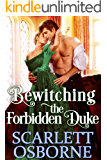 Bewitching the Forbidden Duke: A Steamy Historical Regency Romance Novel