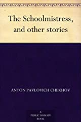 The Schoolmistress, and other stories Kindle Edition