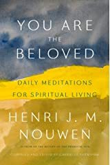 You Are the Beloved: Daily Meditations for Spiritual Living Kindle Edition