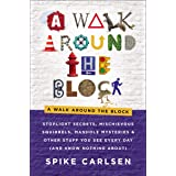 A Walk Around the Block: Stoplight Secrets, Mischievous Squirrels, Manhole Mysteries & Other Stuff You See Every Day (And Kno