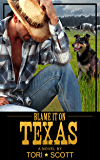 Blame it on Texas (Lone Star Cowboys Book 1)