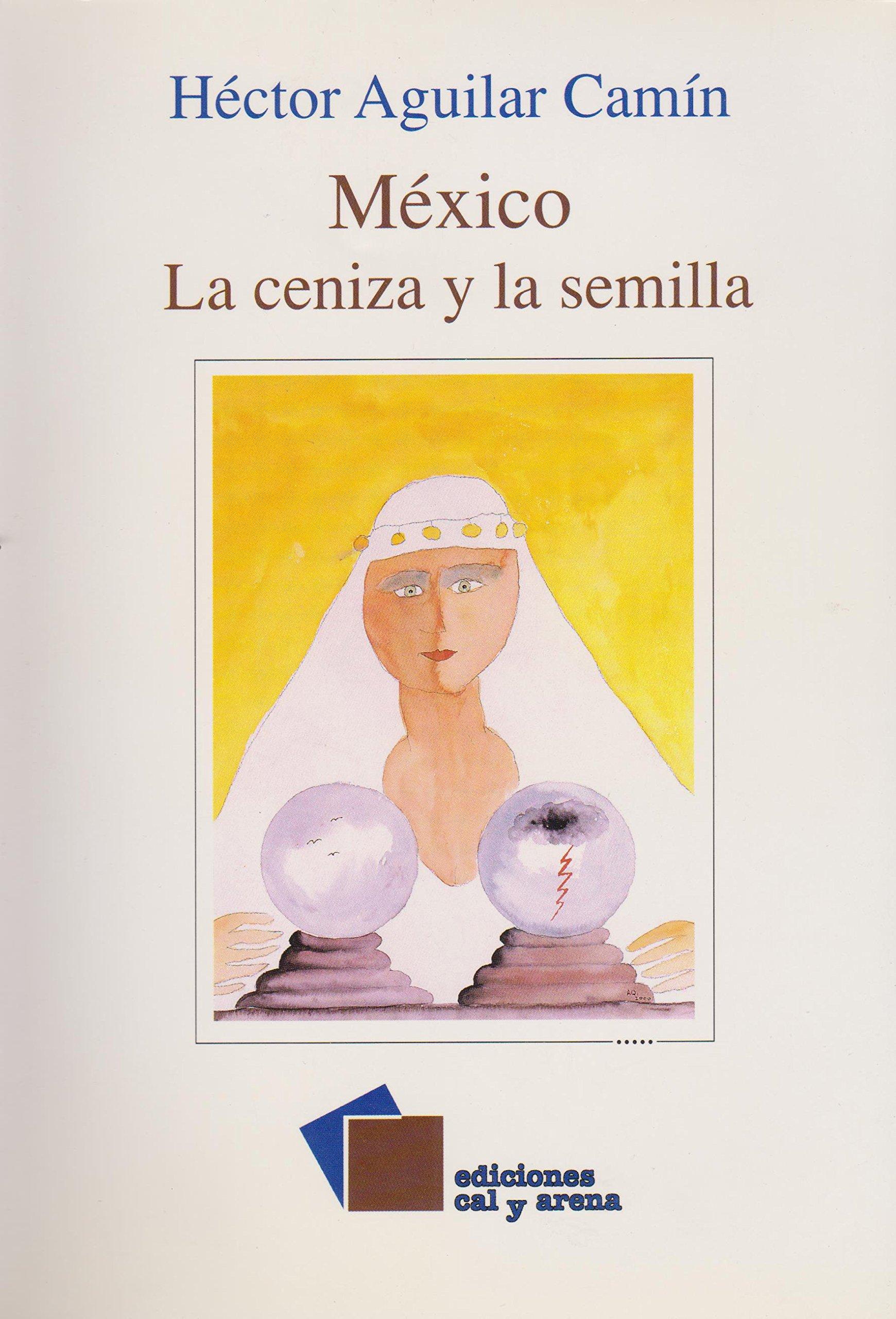 Read Online Mexico La ceniza y la semilla PDF
