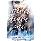 Never Leave Me (Waters of Time Book #2)