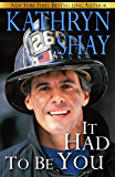 It Had To Be You (Hidden Cove Firefighters series Book 5)