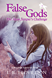 False Gods: The Show Jumper's Challenge (A Maryland Equestrian Novel Series Book 1)