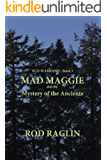 MAD MAGGIE  and the Mystery of the Ancients (ECO-WARRIORS Book 3)