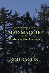 MAD MAGGIE  and the Mystery of the Ancients (ECO-WARRIORS Book 3) Kindle Edition