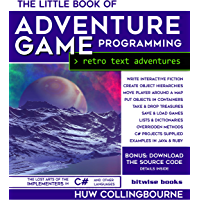 The Little Book Of Adventure Game Programming: Program Retro Text Adventures in C# (and other languages) (English Edition)