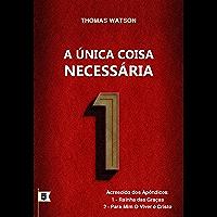 A Única Coisa Necessária, por Thomas Watson