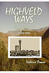 Highveld Ways: Recollections of life in Johannesburg in the 1990s Kindle Edition