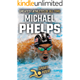 Michael Phelps: The Sports' Greatest Olympians Swimming (Greatest Athletes of All Time)