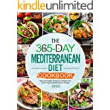 The 365-Day Mediterranean Diet Cookbook: Easy and Healthy Recipes for Weight Loss and Living the Mediterranean Lifestyle