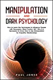 Manipulation and Dark Psychology: How to Learn