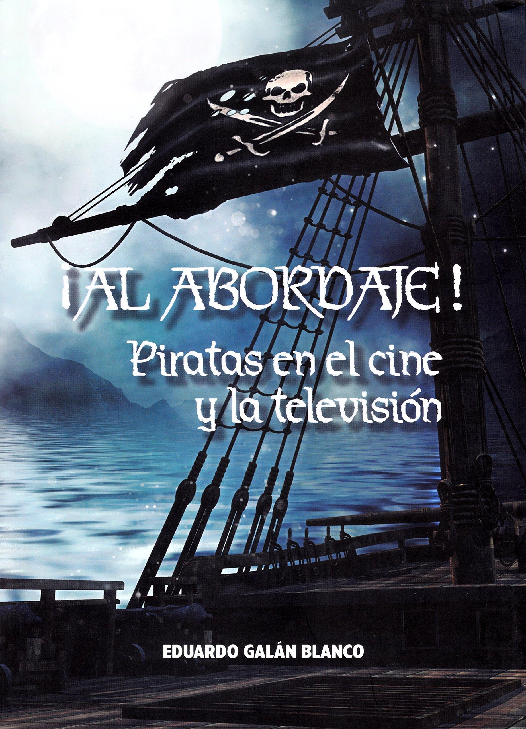 Al abordaje. Piratas En El Cine y La TEL: Amazon.es: Galán ...
